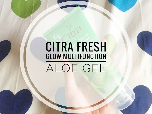 [REVIEW] Citra Fresh Glow Multifunction Gel Aloe Bright UV