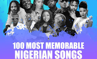 Oye Akideinde @Oyeakd Presents: The 100 Most Memorable Nigerian Songs Of The 2010s Decade