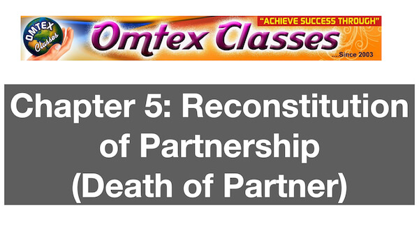 Book Keeping, Accountancy, 12th Std, HSC Accounts, Death of Partner,   Chapter 5, Reconstitution of Partnership (Death of Partner)