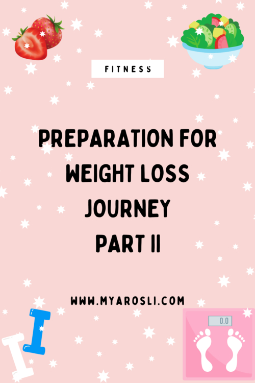 Preparation for Weight Loss Journey Part Two