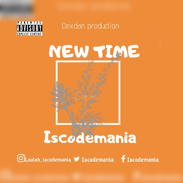 MUSIC:- Iscodemania – New Time