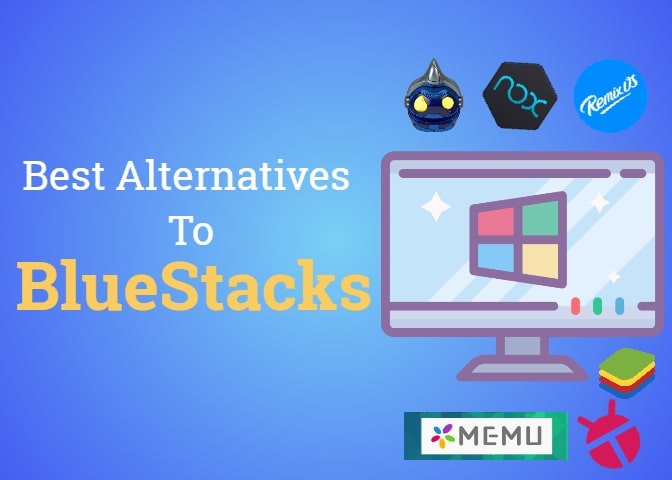 5 Popular Bluestacks Alternatives That You will Love (2019 Updated)