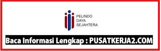 Lowongan Kerja BUMN Medan Januari 2020 PT Pelindo Daya Sejahtera