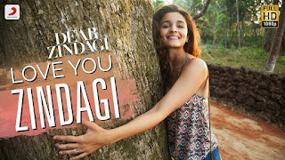 Love You Zindagi -Exclusive Video Song from movie Dear Zindagi – Alia Bhatt