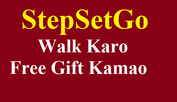 StepSetGo App Review Kya Hai Walking Se Free Gift Paye