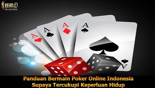 Panduan Bermain Poker Online Indonesia Supaya Tercukupi Keperluan Hidup
