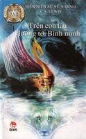 Biên Niên Sử Narnia Tập 5: Trên Con Tàu Hướng Tới Bình Minh - C. S. Lewis
