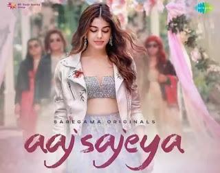 Aaj Sajeya Lyrics - Goldie Sohel ft. Alaya F