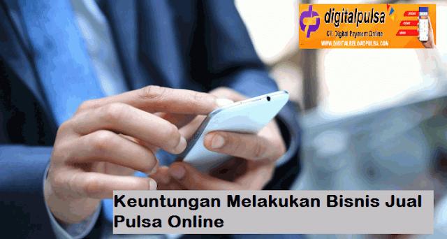 Keuntungan Melakukan Bisnis Jual Pulsa Online