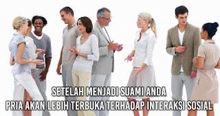 Setelah Menjadi Suami Anda Pria akan Lebih terbuka terhadap interaksi sosial