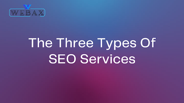 The Three Types Of SEO Services