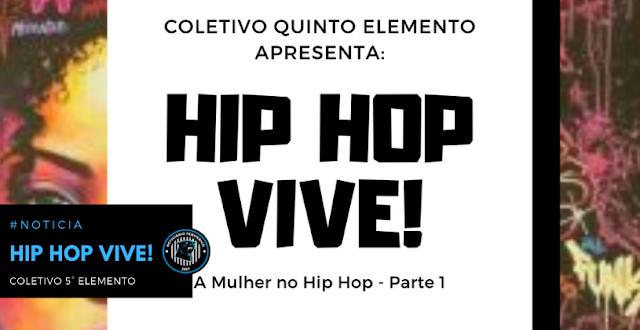 Coletivo lança material digital sobre a história da mulher no Hip Hop