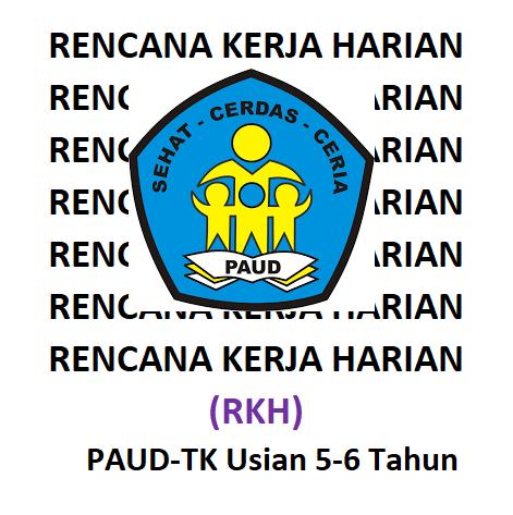 Rencana Kerja Harian (RKH) PAUD-TK Usia 5-6 Tahun