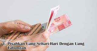 Pisahkan Uang Sehari-Hari Dengan Uang Tabungan merupakan salah satu tips hemat menjelang tahun baru