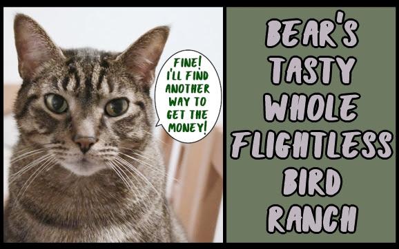 Bear's Tasty Whole Flightless Bird Ranch