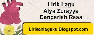 Lirik Lagu Alya Zurayya - Dengarlah Rasa