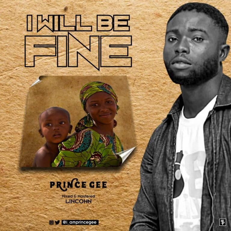 Download [AUDIO] Prince Gee – I Will Be Fine