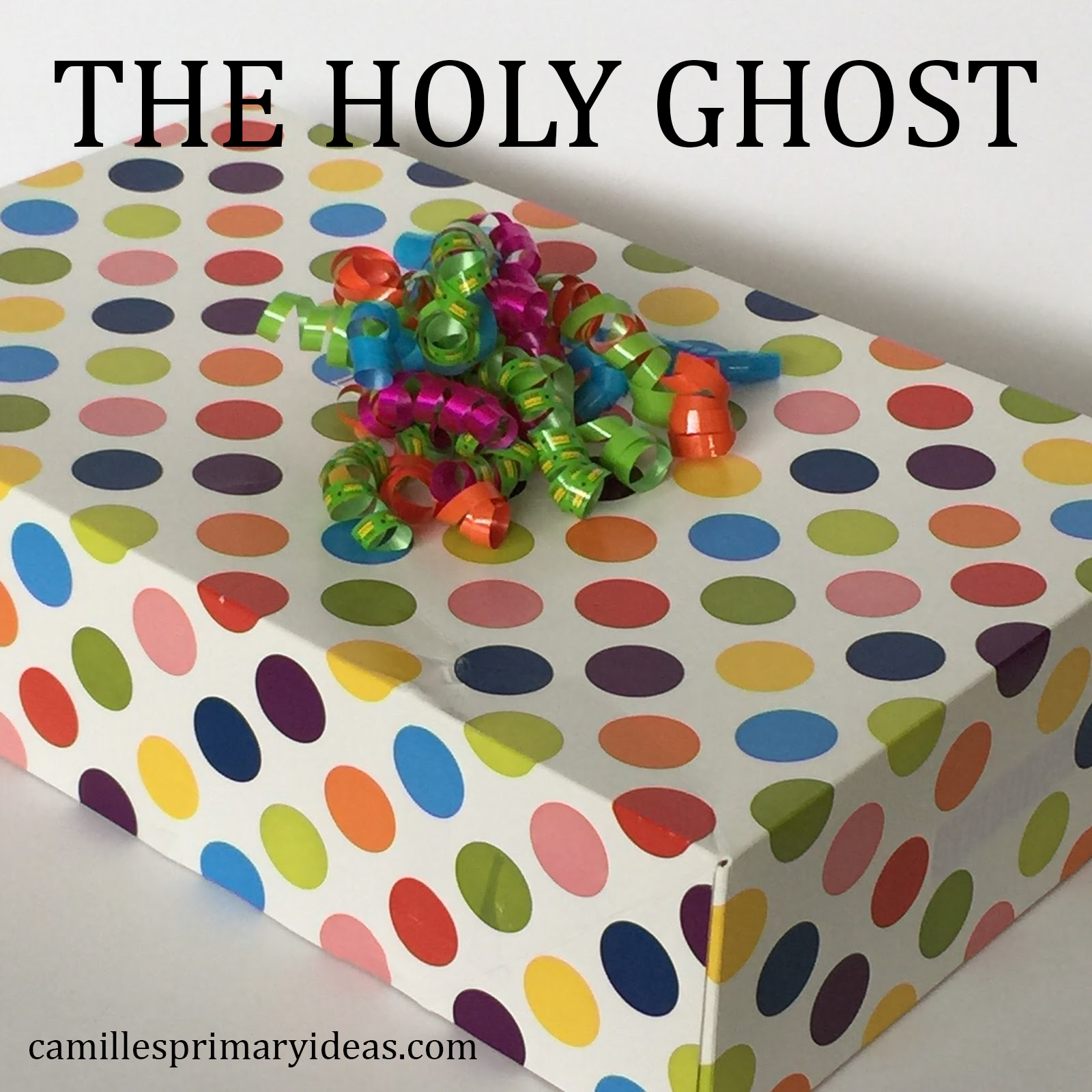 Camille's Primary Ideas: The Holy Ghost