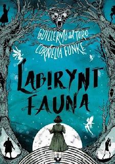 "Recenzja książki: ""Labirynt Fauna""- Cornelia Funke, Guillermo del Toro"