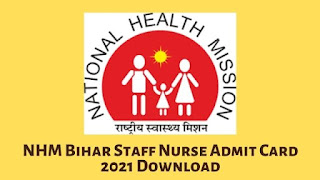 NHM Bihar Staff Nurse Admit Card 2021 Download