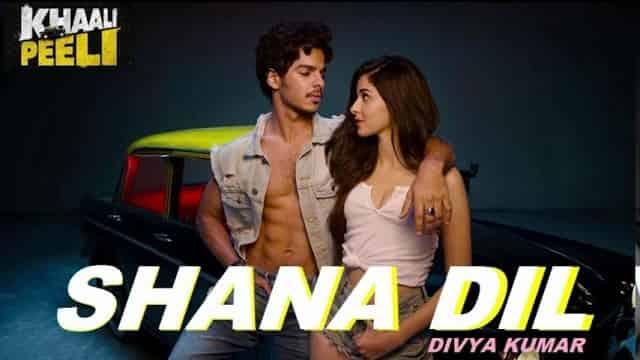 शाणां दिल Shana Dil Lyrics In Hindi - Khaali Peeli