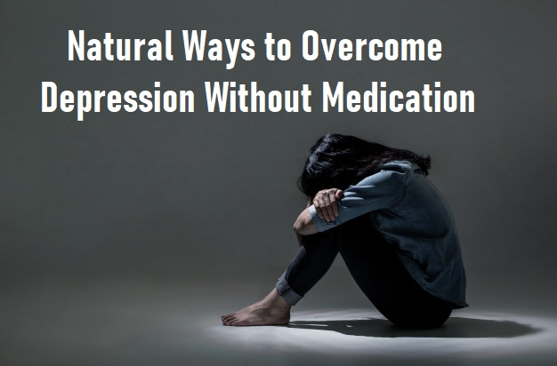 Natural-Ways-to-Overcome-Depression-Without-Medication
