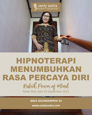 3 - Hipnoterapi Menumbuhkan Rasa Percaya Diri - Rubrik Power of Mind - Santy Sastra - Radar Bali - Jawa Pos - Santy Sastra Public Speaking