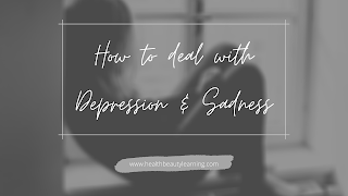 how to deal with depression and sadness