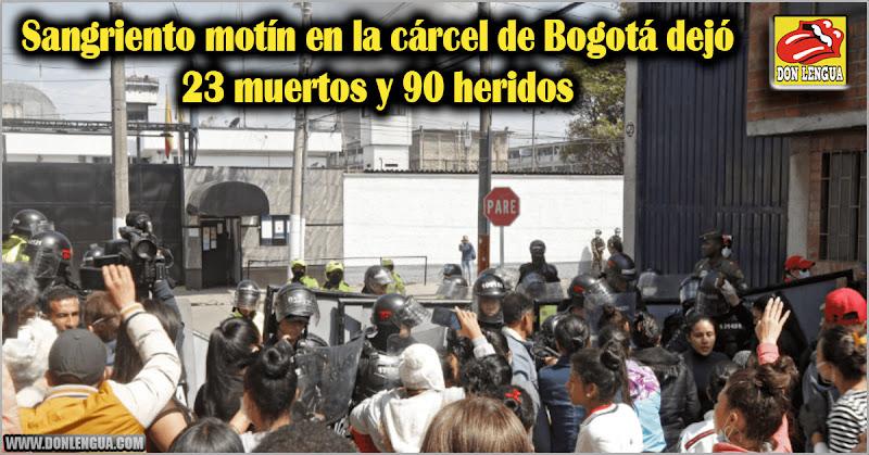 Sangriento motín en la cárcel de Bogotá dejó 23 muertos y 90 heridos