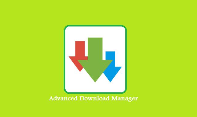 تحميل داونلود مانجر 2020 للأندرويد آخر إصدار Advanced Download Manager