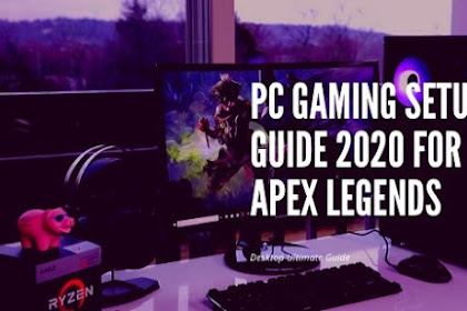 PC Gaming Setup Guide 2020 for Apex Legends