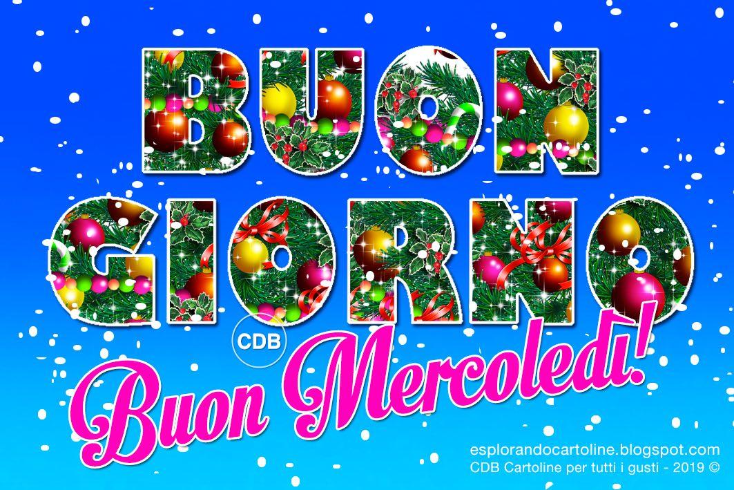 CDB Cartoline per tutti i gusti: Cartolina 🎄🎄 BUONGIORNO! BUON MERCOLEDI'!  Con Immagine Illustrata Testo Gigante e Rami di Albero di Natale con  Palline Colorate. Da Scaricare Gratis.