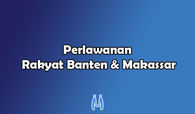 Perlawanan Rakyat Banten dan Rakyat Makassar Terhadap Kongsi Dagang VOC