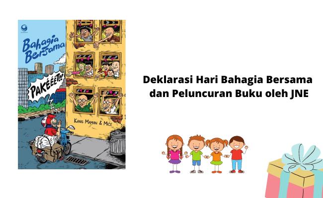 Deklarasi Hari Bahagia Bersama JNE dan Peluncuran Buku
