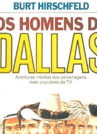 Burt Hirschfeld - OS HOMENS DE DALLAS
