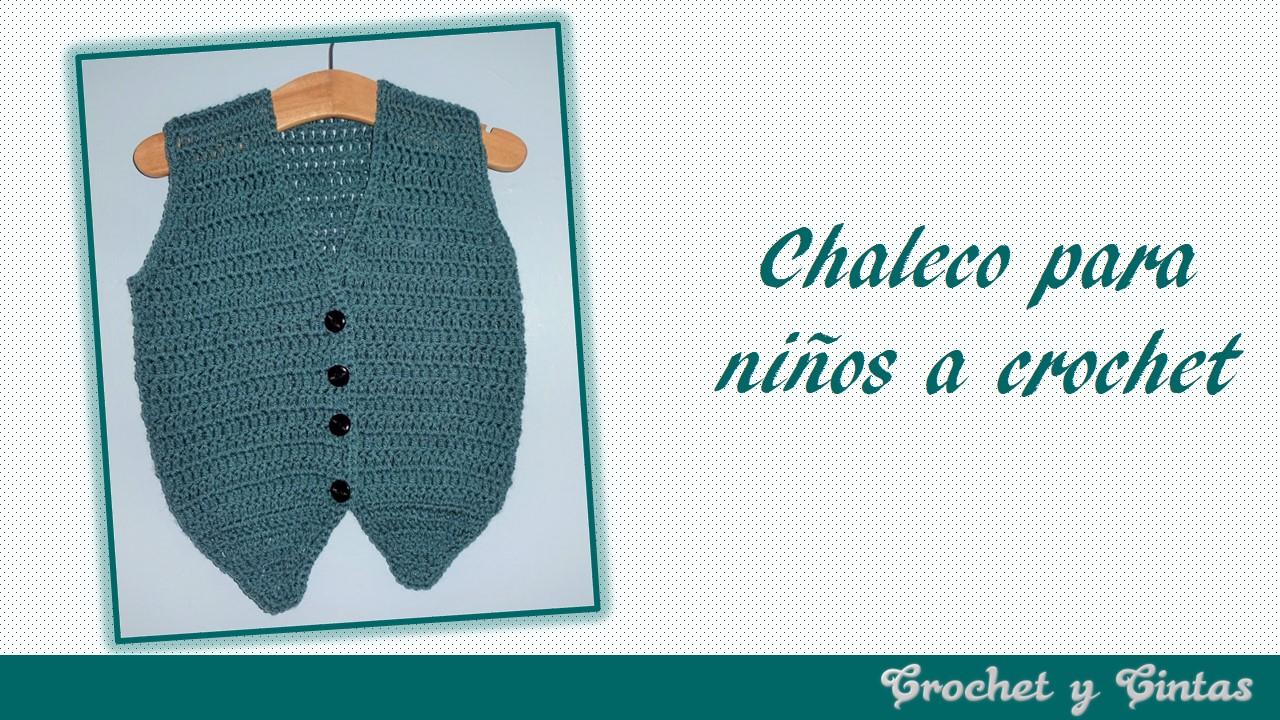 Como tejer chaleco de bebé a crochet ~ Crochet y Cintas