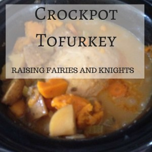 http://www.raisingfairiesandknights.com/crockpot-tofurkey/