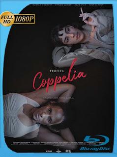 Hotel Coppelia [2021] [Dominicana] HD [1080p] Latino [GoogleDrive] SilvestreHD