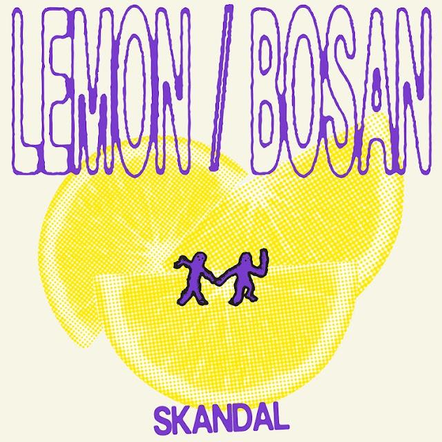 """Skandal — """"Lemon/Bosan"""""""