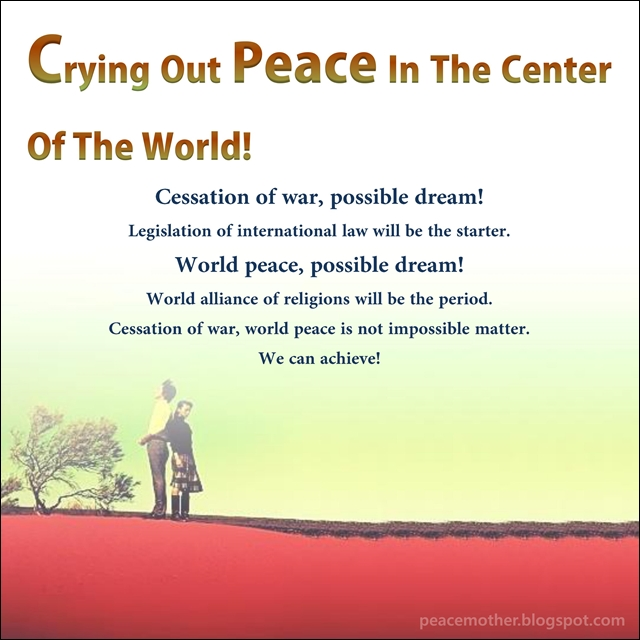 essay on my dream of peace in the world Two essays on peace:  to hear and respond to the call to create a peaceful world this day of peace was established in 1981 by the un general assembly.