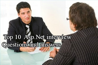 Top 10 ASP.NET Interview Questions and Answers