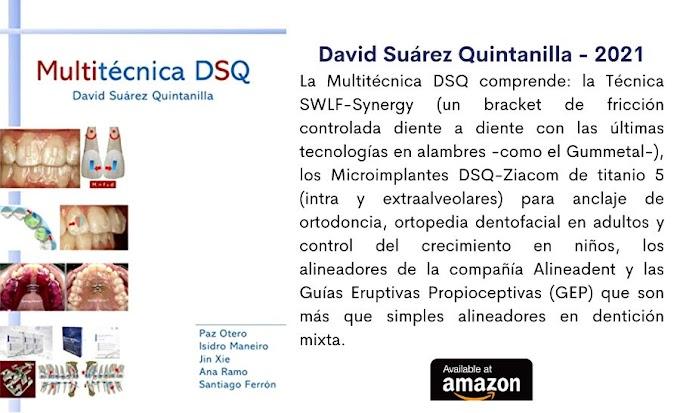 LIBRO DE ORTODONCIA: Multitécnica de Ortodoncia DSQ: El futuro de la Ortodoncia - David Suárez Quintanilla - 2021