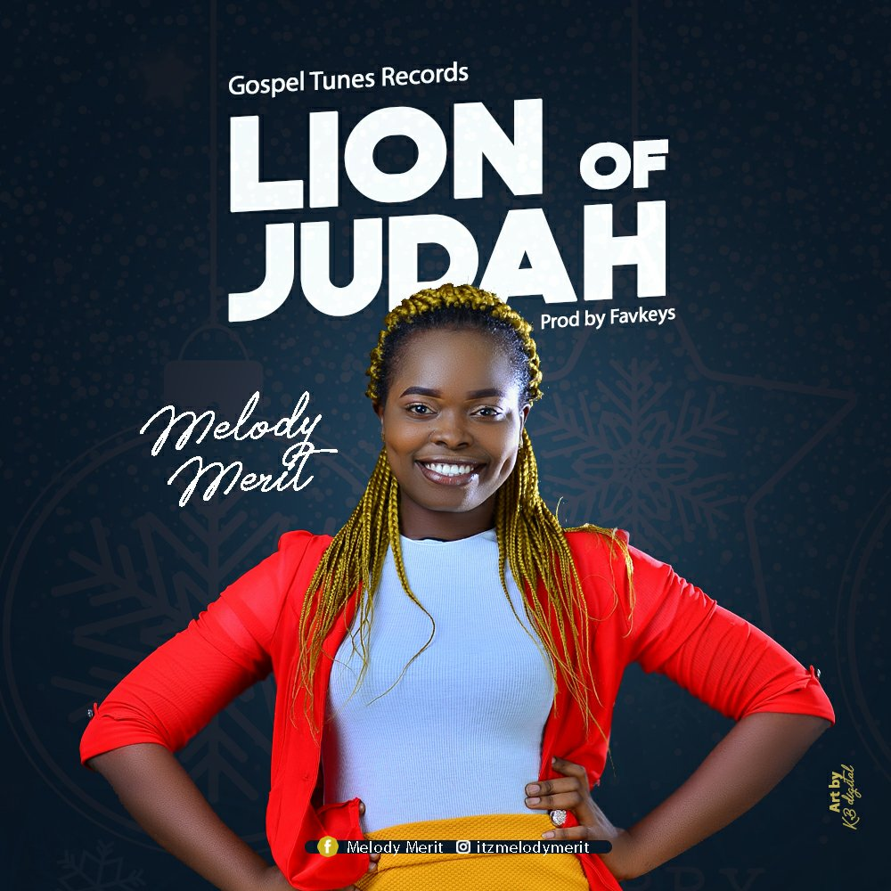 Melody Merit - Lion Of Judah Lyrics & Mp3 Download