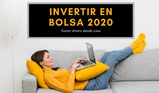 Invertir en bolsa 2020. Cómo empezar a ganar dinero desde casa para novatos