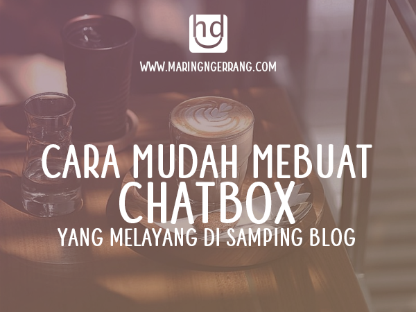 Membuat Live Chatbox Melayang Di Samping Blog