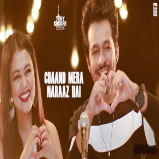 Chaand Mera Naraaz Hai Lyrics - Neha Kakkar [2017]