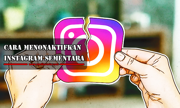 Cara Menonaktifkan Instagram Sementara