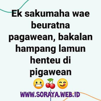 Gambar Lucu bahasa Sunda Ek sakumaha wae beuratna pagawean