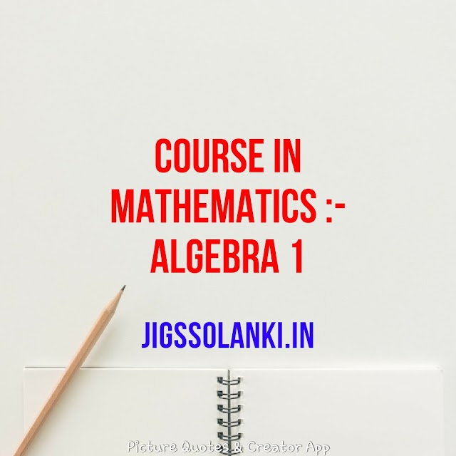 ALGEBRA 1:- COURSE IN MATHEMATICS FOR THE IIT JEE AND OTHER ENGINEERING ENTRANCE EXAM