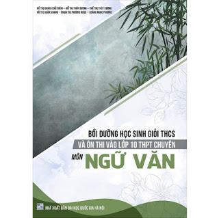 Bồi Dưỡng Học Sinh Giỏi Thcs Và Ôn Thi Vào Lớp 10 THPT Chuyên Môn Ngữ Văn ebook PDF-EPUB-AWZ3-PRC-MOBI